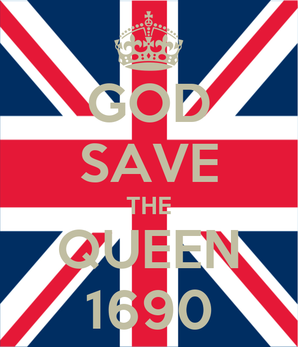 GOD SAVE THE QUEEN 1690
