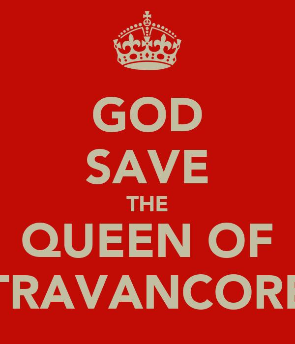 GOD SAVE THE QUEEN OF TRAVANCORE