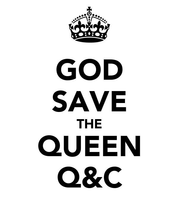 GOD SAVE THE QUEEN Q&C