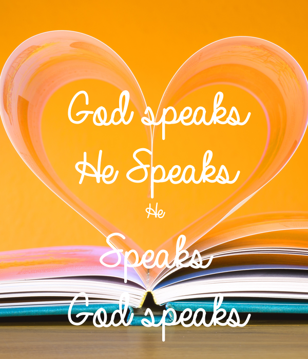 God speaks  He Speaks  He  Speaks  God speaks
