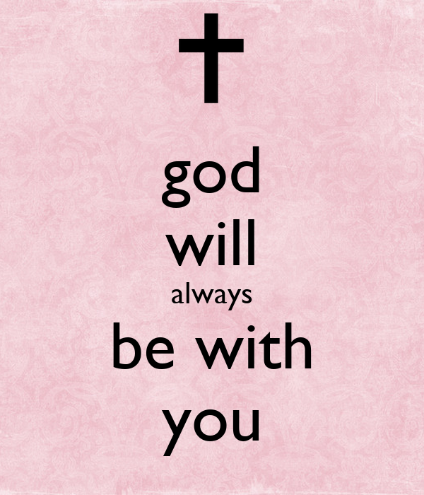 god will always be with you