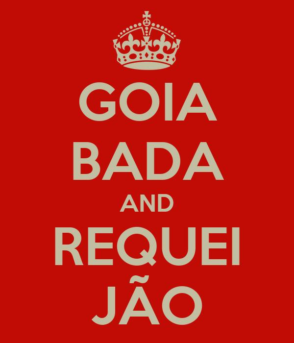 GOIA BADA AND REQUEI JÃO