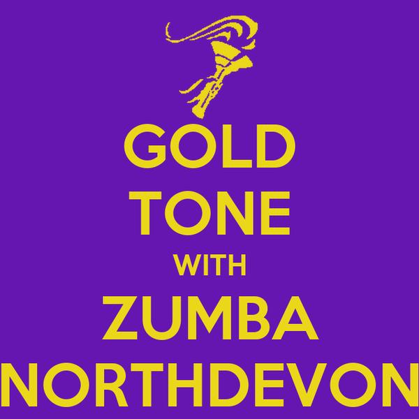 GOLD TONE WITH ZUMBA NORTHDEVON