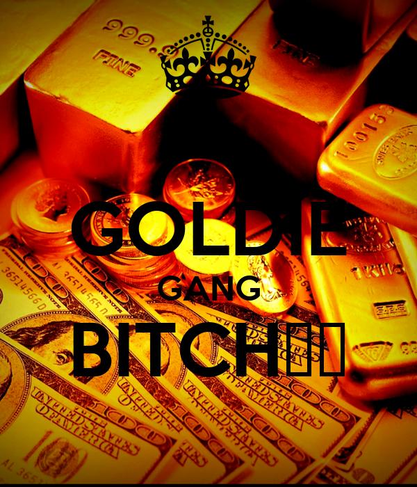 GOLDIE GANG BITCH↑↓