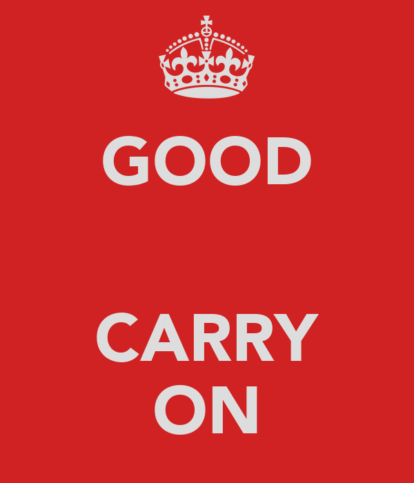 GOOD   CARRY ON