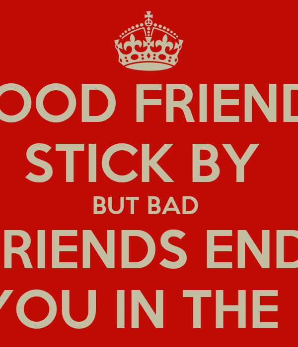 good friends and bad friends