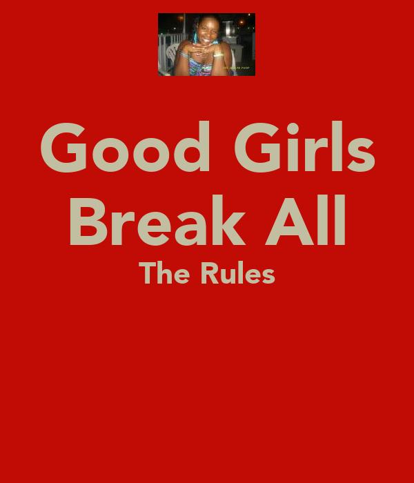 Good Girls Break All The Rules