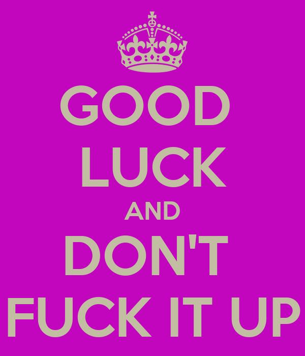 Good Luck Fuck 19