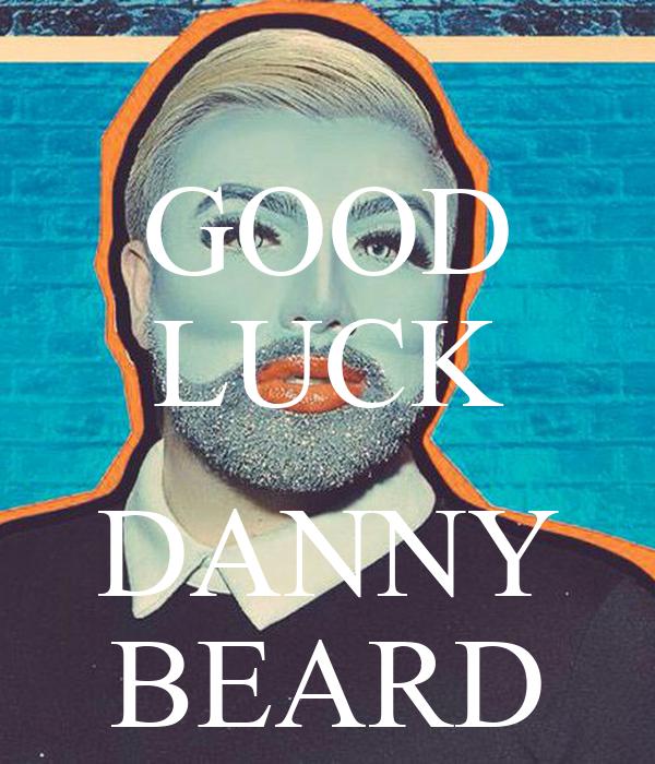 GOOD LUCK  DANNY BEARD