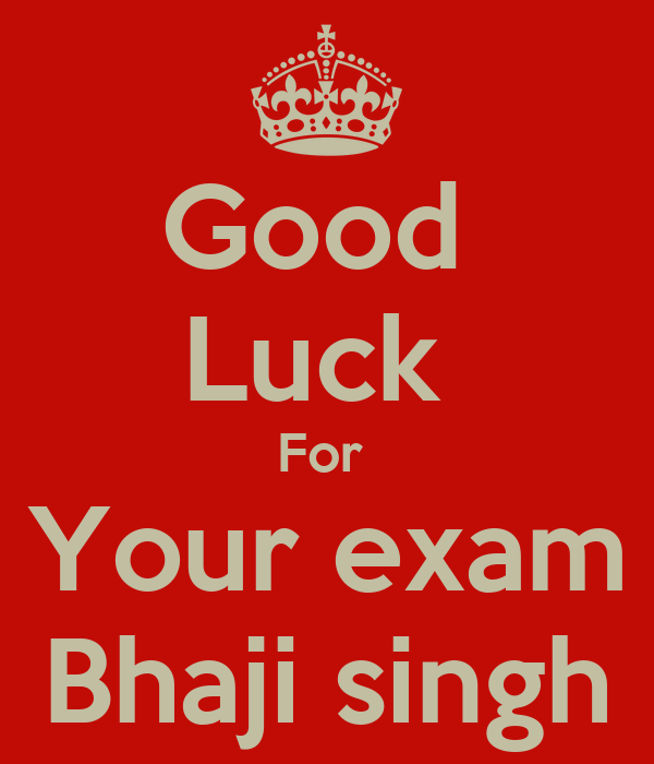 Good  Luck  For  Your exam Bhaji singh