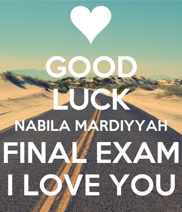 GOOD LUCK NABILA MARDIYYAH FINAL EXAM I LOVE YOU