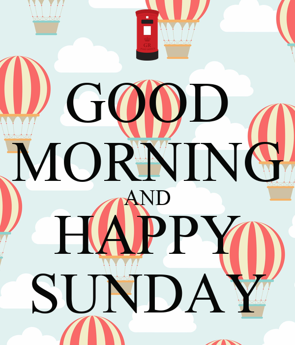 Good Morning And Happy Sunday Poster Michaelapautza5f6007fdede4346