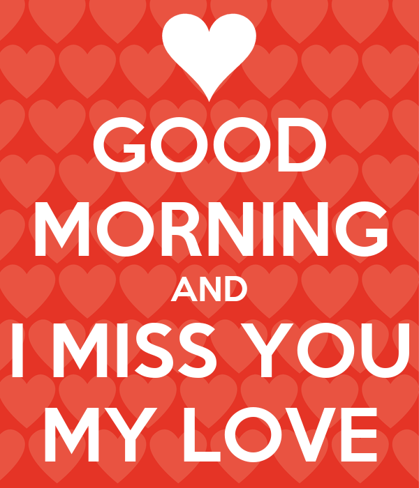 Good Morning And I Miss You My Love Poster Mihai D Keep Calm O Matic