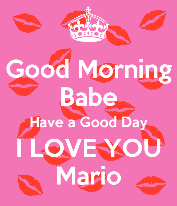 Good Morning Babe Love You : Good morning babe have a day i love you mario poster