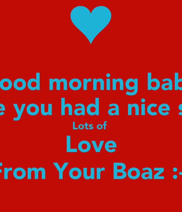 Good Morning Babe Love You : Good morning babe hope you had a nice sleep lots of love