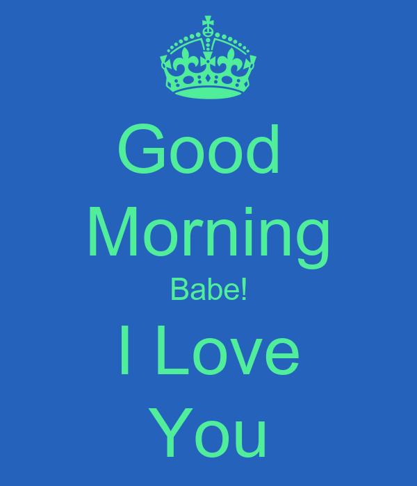 Good Morning Babe Love You : Good morning babe i love you poster brenda keep calm