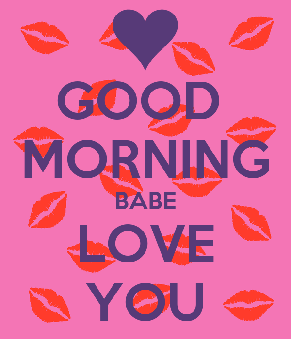 Good Morning Babe Love You : Good morning babe love you poster wrfg keep calm o matic