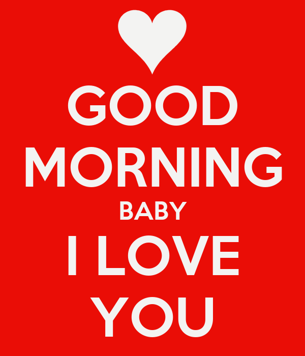 Good Morning Love Poster : Good morning baby i love you poster john keep calm o matic