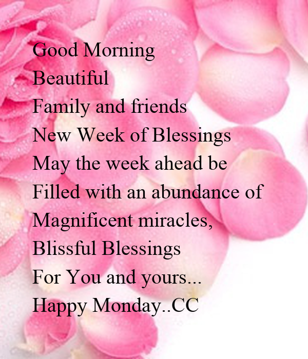 Good Morning Beautiful Family And Friends New Week Of Blessings May