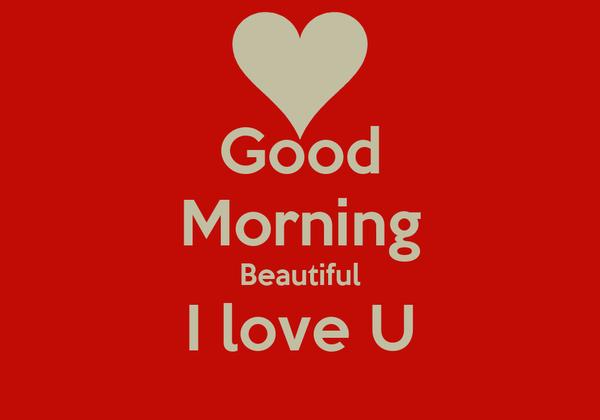 Good Morning Beautiful I love U Poster   Mark   Keep Calm