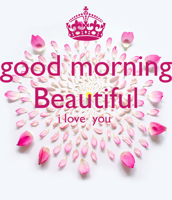 good morning Beautiful i love you Poster | linda | Keep ...