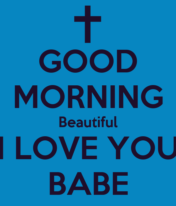 GOOD MORNING Beautiful I LOVE YOU BABE Poster | JFR | Keep ...
