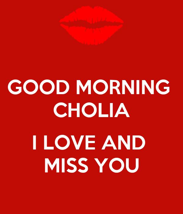 Good Morning Love Poster : Good morning cholia i love and miss you poster lisaga