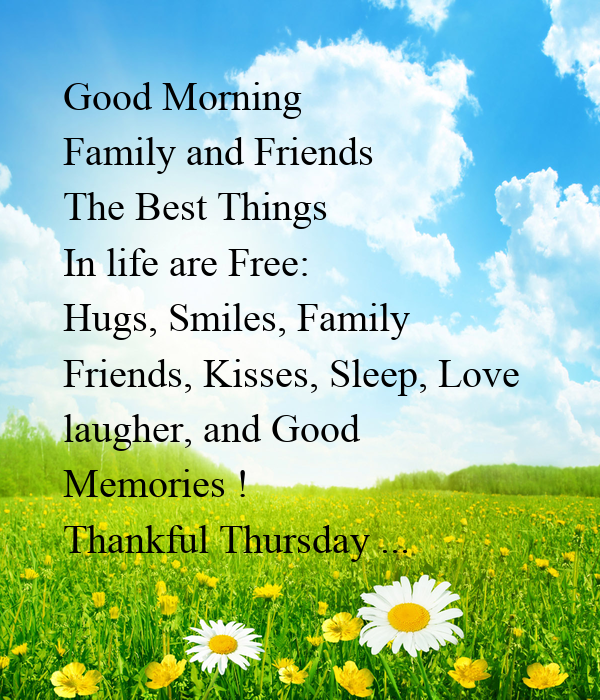 Good Morning Family And Friends Images : Good morning family and friends the best things in life