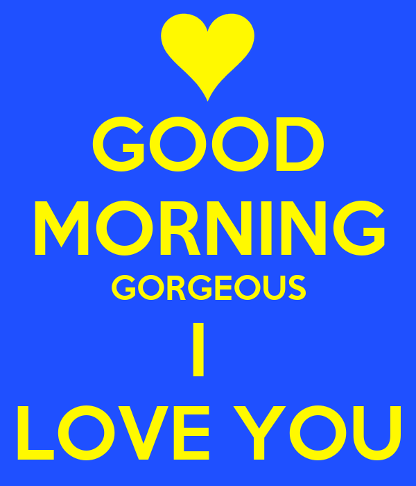 Good Morning Gorgeous French : Good morning gorgeous i love you poster grant wayne