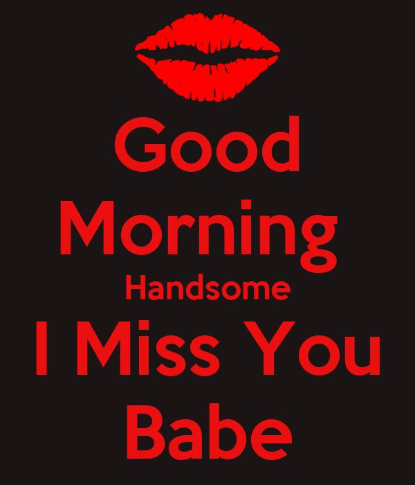 Good Morning Handsome I Miss You Babe Poster Rashida Keep Calm O