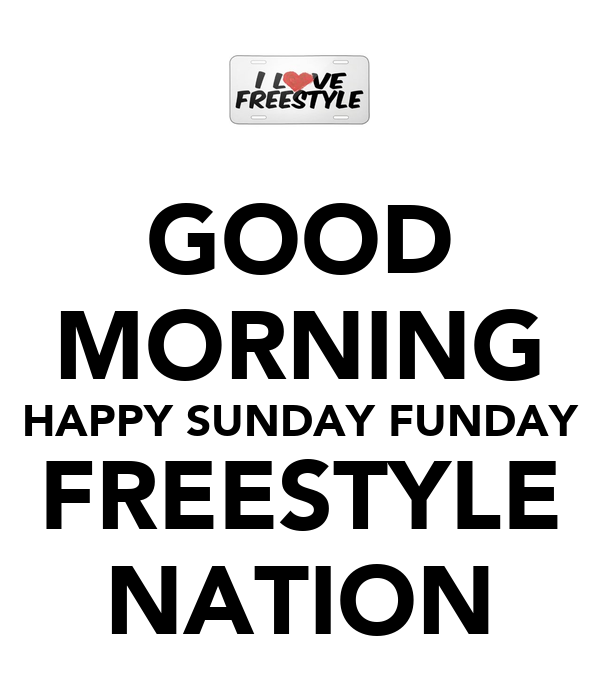 Good Morning Happy Sunday Funday Freestyle Nation Poster Mike