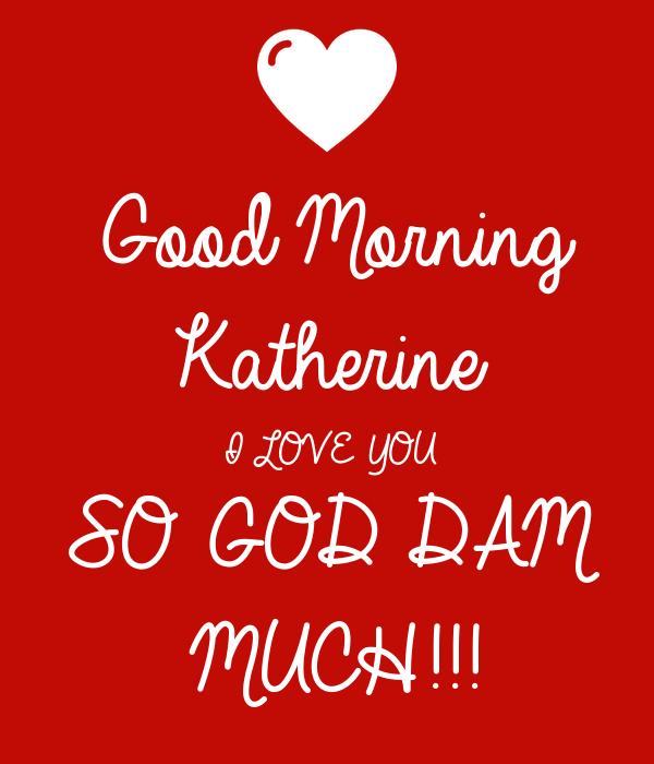 Good Morning I Love You So Much Good Morning Ka...