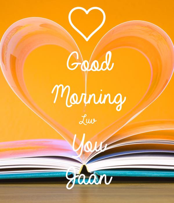 Good Morning Jaan Quotes: Good Morning Luv Pics