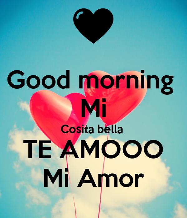 Good Morning Mi Amor Images : Good morning mi cosita bella te amooo amor poster