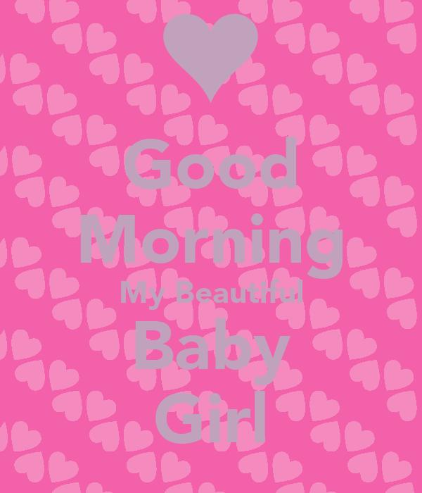 Good Morning My Beautiful Baby Girl Poster Derek Keep Calm O Matic