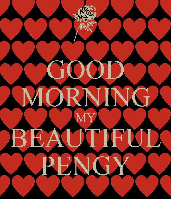 GOOD MORNING MY BEAUTIFUL PENGY