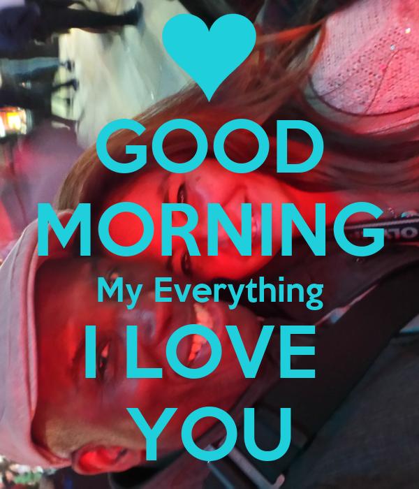 GOOD MORNING My Everything I LOVE YOU Poster   statsja