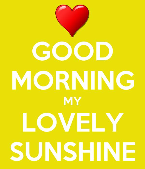 GOOD MORNING MY LOVELY SUNSHINE