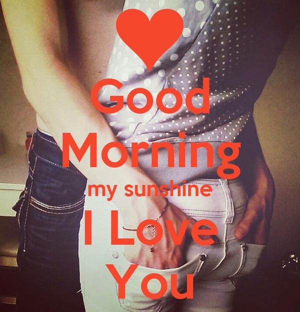 Good Morning Sunshine You Are My Sunshine : Good morning my sunshine i love you poster resc keep