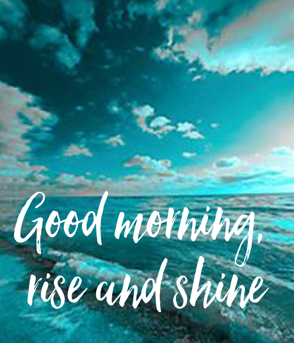 Good Morning Rise And Shine In German : Good morning rise and shine poster bonika keep calm o