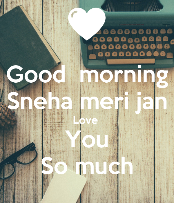 Good Morning I Love You So Much Good morning Sn...