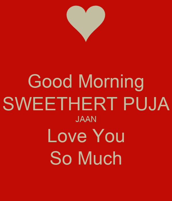 Good Morning Love You So Much : Good morning sweethert puja jaan love you so much poster