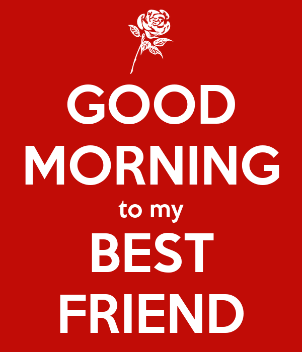 Good Morning To My Best Friend Poster Marja Keep Calm O Matic