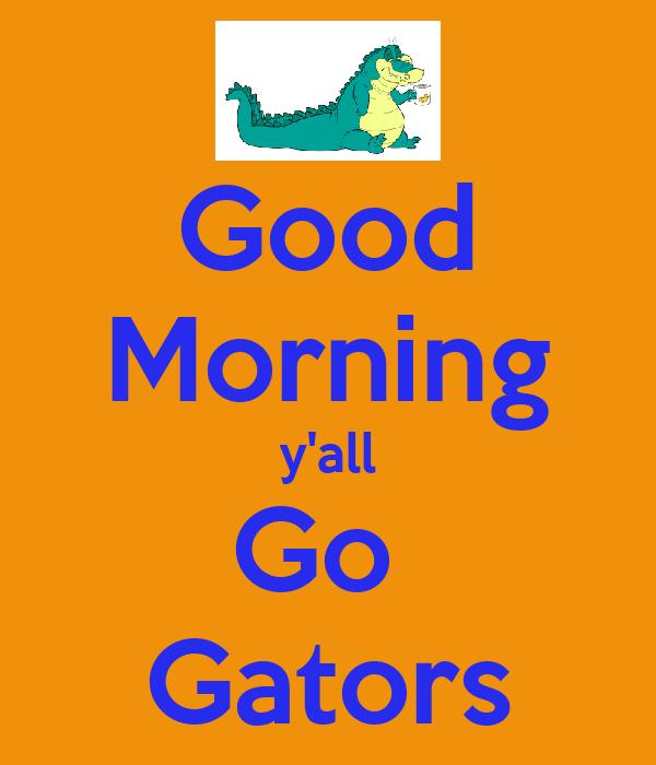 Good Morning Y All : Good morning y all go gators poster betty keep calm o