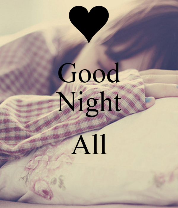 Good Night  All