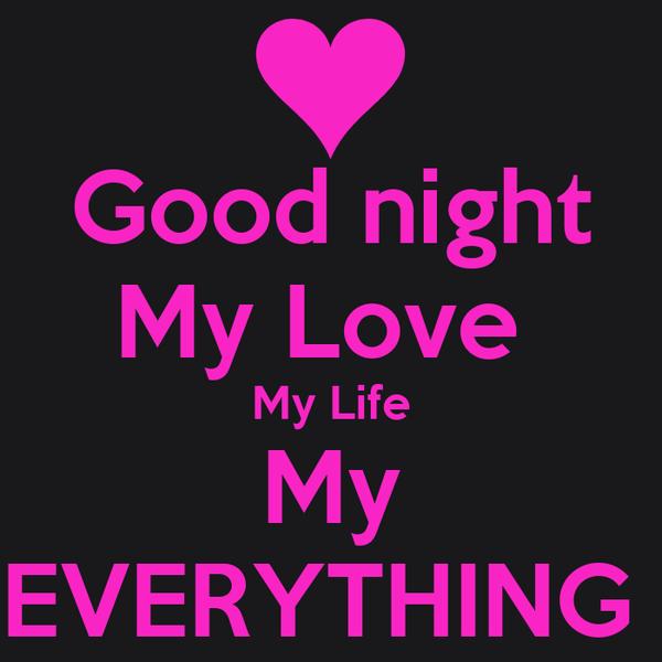Good Night My Love My Life My Everything Poster Mattie Keep Calm