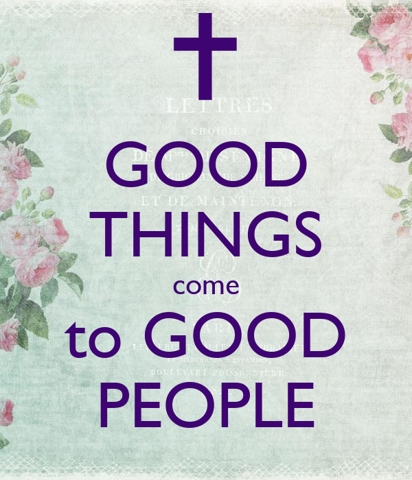 GOOD THINGS come to GOOD PEOPLE Poster | Lucky | Keep Calm ...