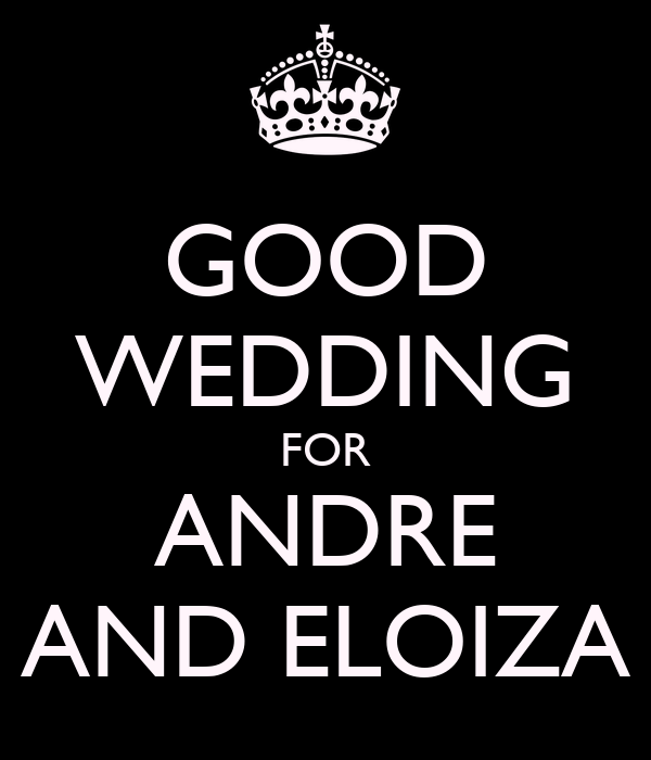 GOOD WEDDING FOR ANDRE AND ELOIZA