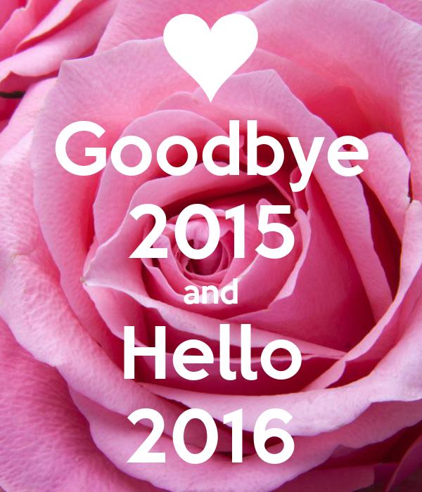 Goodbye 2015 and Hello 2016