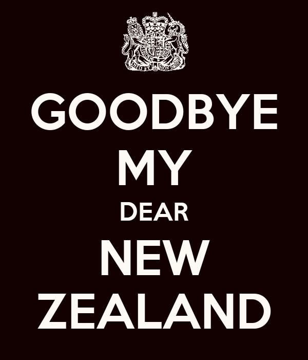 GOODBYE MY DEAR NEW ZEALAND